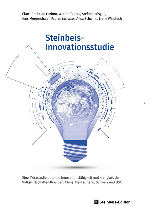 Steinbeis-Innovationsstudie. Eine Metastudie über die Innovationsfähigkeit und -tätigkeit der Volkswirtschaften Brasilien, China, Deutschland, Schweiz und USA